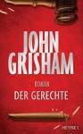 Der Gerechte - John Grisham, Kristiana Dorn-Ruhl, Imke Walsh-Araya, Bea Reiter