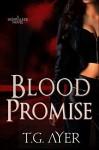 Blood Promise: A SkinWalker Novel #4 (DarkWorld: SkinWalker) - T.G. Ayer