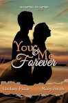 You and Me Forever (Oh Captain My Captain Book 6) - Lindsay Paige, Mary Smith, Rebecca Cartee