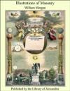 Illustrations of Masonry - William Morgan