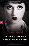 Die Frau an der Schreibmaschine: Roman - Suzanne Rindell, Beate Brammertz