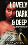 Lovely, Dark, and Deep (Stefan Kopriva Mystery) - Frank Zafiro