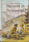 Signpost to Switzerland - Mabel Esther Allan