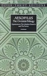 The Oresteia Trilogy: Agamemnon/The Libation-Bearers/The Furies - Aeschylus, E.D.A. Morshead