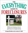 The Everything Guide to Buying Foreclosures: Learn How to Make Money by Buying and Selling Foreclosed Properties - George Sheldon