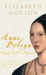 Anne Boleyn: Henry VIII's Obsession - Elizabeth Norton