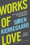 Works of Love - Søren Kierkegaard