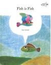 Fish is Fish - Leo Lionni