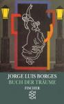 Buch der Träume - Jorge Luis Borges, Gisbert Haefs