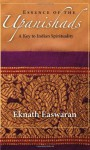 Essence of the Upanishads: A Key to Indian Spirituality - Eknath Easwaran