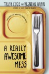 A Really Awesome Mess - Trish Cook, Brendan Halpin