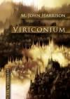 Viriconium (Hardback) - M. John Harrison, Grzegorz Komerski