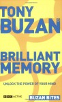 Brilliant Memory: Unlock The Power Of Your Mind (Buzan Bites) - Tony Buzan