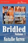 Bridled, Volume 1 [Bridled and Branded: Bridled and Saddled] (Siren Publishing Lovextreme) - Natalie Acres