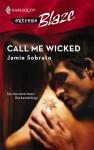 Call Me Wicked (Harlequin Blaze #328) - Jamie Sobrato