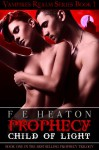 Prophecy: Child of Light - F.E. Heaton