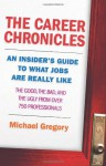 The Career Chronicles - Michael Gregory