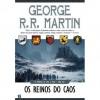 Os Reinos do Caos (As Crónicas de Gelo e Fogo, #10) - Jorge Candeias, George R.R. Martin