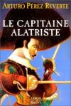 Le capitaine Alatriste (Les aventures du Capitaine Alatriste, #1) - Arturo Pérez-Reverte