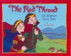 The Red Thread: An Adoption Fairy Tale - Grace Lin