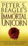 Immortal Unicorn: Volume 1 - Peter S. Beagle, Janet Berliner