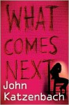 What Comes Next - John Katzenbach