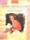 Bone Detective: The Story of Forensic Anthropologist Diane France (Women's Adventures in Science) - Lorraine Jean Hopping