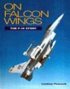 On Falcon Wings: The F-16 Story - Lindsay Peacock