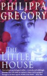The Little House - Philippa Gregory