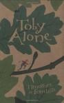 Toby Alone - Timothée de Fombelle, Sarah Ardizzone