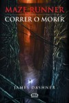 Maze Runner 1 - Correr o morir (Spanish Edition) - James Dashner, Orsi Blanco, Marcelo