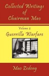 Collected Writings of Chairman Mao: Volume 2 - Guerrilla Warfare - Mao Tse-tung, Shawn Conners
