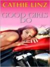 Good Girls Do (Girls Do Or Don't, #1) - Cathie Linz