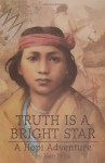 Truth Is a Bright Star: A Hopi Adventure - Joan Price