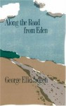 Along the Road from Eden - George Ellenbogen