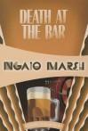 Death at the Bar: Inspector Roderick Alleyn #9 (Inspectr Roderick Alleyn) - Ngaio Marsh