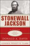 Stonewall Jackson - Donald A. Davis, Wesley K. Clark