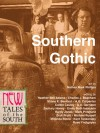 Southern Gothic: New Tales of the South - Charles J. Beacham, Hardy Jones, Rose Yndigoyen, Miranda Stone, Eryk Pruitt, Heather Bell Adams, Emily Ruth Isaacson, Mark Pritchard, Shane K. Bernard, Nathan Mark Phillips, Kent Tankersley, Caitlin Cauley, Zachary Honey, A.G. Carpenter, A.A. Garrison, Casey Ellis, Luke