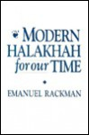 Modern Halakhah for Our Time - Emanuel Rackman