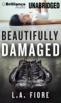 Beautifully Damaged - L.A. Fiore