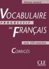 Vocabulaire Progressif du Français - Niveau avancé: Corrigés - Claire Miquel