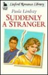 Suddenly a Stranger - Paula Lindsay