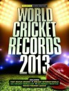 World Cricket Records 2013. Chris Hawkes - Chris Hawkes