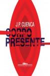 Corpo Presente - João Paulo Cuenca