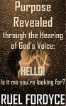 Books:on:sale:Purpose Revealed through the Hearing of God's Voice: HELLO! Is It Me You're Looking For? - Ruel Fordyce, Books On