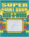 Super Giant Book of Seek-A-Word - Richard Manchester