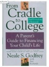From Cradle to College: A Parent's Guide to Financing Your Child's Life - Neale S. Godfrey, Tad Richards