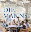 Die Manns: Geschichte einer Familie - Tilmann Lahme, Christian Baumann