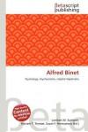 Alfred Binet - Lambert M. Surhone, Mariam T. Tennoe, Susan F. Henssonow