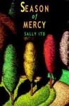 Season of Mercy - Sally Ito